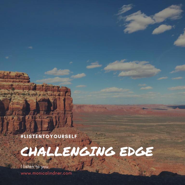 #listentoyourself_monicalindner_challenging edge