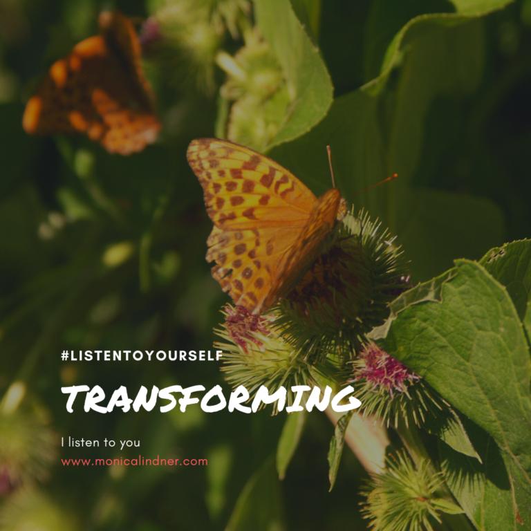 #listentoyourself_monicalindner_transforming