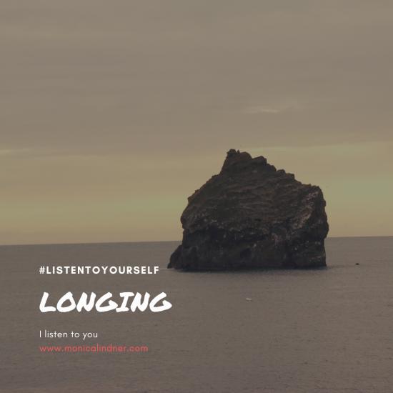 #listentoyourself_monicalindner_longing