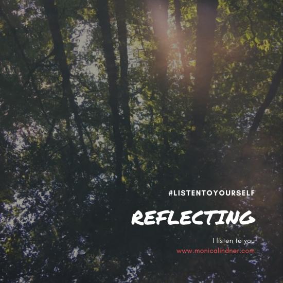 #listentoyourself_monicalindner_reflecting